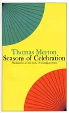 Seasons of Celebration ebook by Thomas Merton