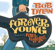 Forever Young - with audio recording ebook by Bob Dylan,Paul Rogers