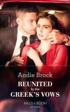 Reunited By The Greek's Vows (Mills & Boon Modern) 電子書籍 by Andie Brock