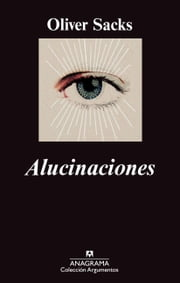 Alucinaciones ebook by Oliver Sacks