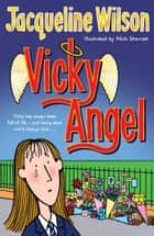 Vicky Angel ebook by Nick Sharratt, Jacqueline Wilson