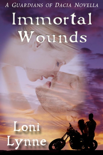 Immortal Wounds - The Guardians of Dacia, #2 ebook by Loni Lynne