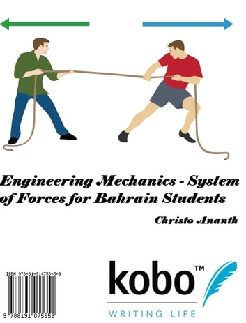 Engineering Mechanics - System of Forces for Bahrain Students ebook by Christo Ananth