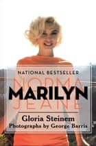 Marilyn - Norma Jeane ebook by Gloria Steinem, George Barris