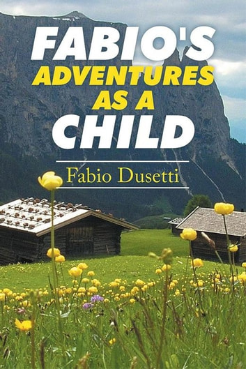 Fabio's Adventures as a Child ebook by Fabio Dusetti