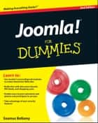 Joomla! For Dummies ebook by Seamus Bellamy, Steve Holzner