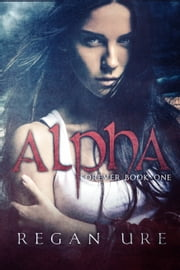 Alpha ebook by Regan Ure