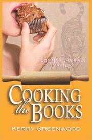 Cooking the Books - A Corinna Chapman Mystery ebook by Kerry Greenwood