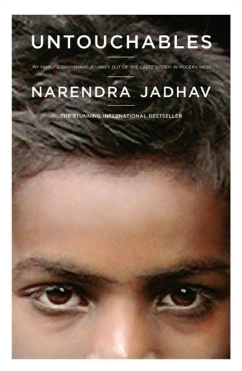 Untouchables - My Family's Triumphant Journey Out of the Caste System in Modern India ebook by Narendra Jadhav
