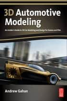3d Automotive Modeling ebook by Andrew Gahan
