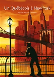 Un Québécois à New York (roman gay) ebook by Roland-Michel Tremblay