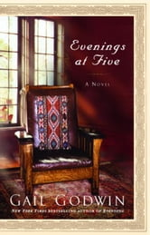 Evenings at Five ebook by Gail Godwin