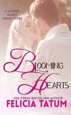 Blooming Hearts ebook by Felicia Tatum