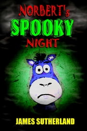 Norbert's Spooky Night ebook by James Sutherland
