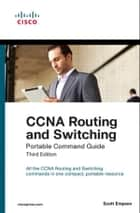 CCNA Routing and Switching Portable Command Guide ebook by Scott Empson