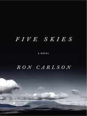 Five Skies ebook by Ron Carlson