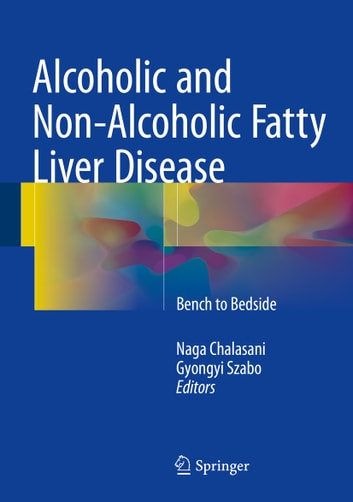 Alcoholic and Non-Alcoholic Fatty Liver Disease - Bench to Bedside ebook by