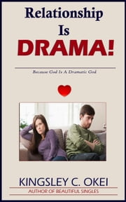 Relationship Is Drama ebook by Kingsley Okei