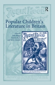 Popular Children's Literature in Britain ebook by Julia Briggs,Dennis Butts