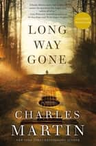 Long Way Gone ebook door Charles Martin