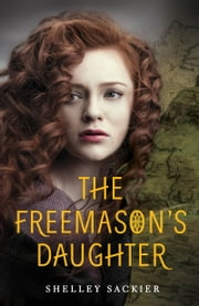 The Freemason's Daughter ebook by Shelley Sackier
