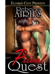 Primal Quest (Primal Attraction, Book One) ebook by Rebecca Airies