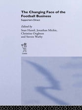 The Changing Face of the Football Business - Supporters Direct ebook by