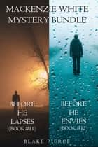 Mackenzie White Mystery Bundle: Before He Lapses (#11) and Before He Envies (#12) ebook by Blake Pierce