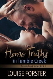 Home Truths in Tumble Creek - Tumble Creek, #1 ebook by Louise Forster