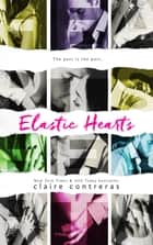 Elastic Hearts ebook by Claire Contreras