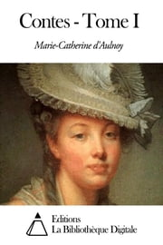 Contes - Tome I ebook by Marie-Catherine d'Aulnoy
