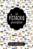 The Pistachio Prescription ebook by Paula Danziger, Ann M Martin