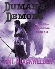 Dumah's Demons (AngelFire thriller 1.5) - AngelFire Chronicles 1.5 ebook by Ami Blackwelder