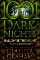 Hallow Be the Haunt: A Krewe of Hunters Novella 電子書籍 by Heather Graham