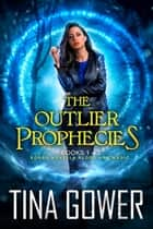 The Outlier Prophecies (Books 1-3, plus Blood and Magic) ebook by