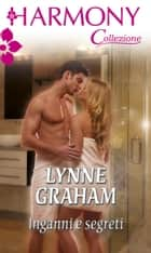 Inganni e segreti ebook by Lynne Graham