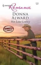 Her Lone Cowboy ebook by Donna Alward