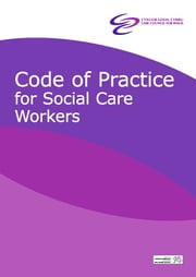 Code of practice for social care workers ebook by Care Council  for Wales,Cyngor Gofal Cymru