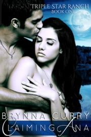 Claiming Ana ebook by Brynna Curry