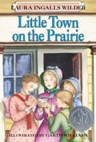 Little Town on the Prairie ebook by Laura Ingalls Wilder,Garth Williams