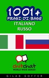 1001+ Frasi di Base Italiano - Russo ebook by Gilad Soffer