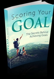Scoring Your GOAL ebook by Anonymous