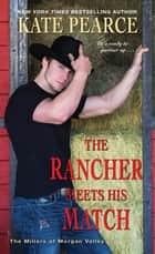 The Rancher Meets His Match ebook by Kate Pearce