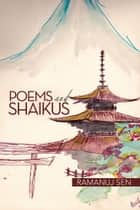 POEMS AND SHAIKUS ebook by ramanuj sen