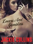 Lovers & Gamblers ebook by Jackie Collins