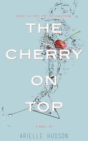 The Cherry On Top ebook by Arielle Hudson