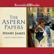 The Aspern Papers audiobook by Henry James