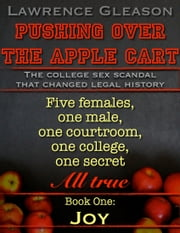 Pushing Over the Apple Cart - Book One: Joy ebook by Kobo.Web.Store.Products.Fields.ContributorFieldViewModel