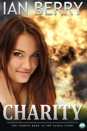 Charity - The fourth book in the Saskia story ebook by Ian Berry