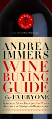 Andrea Immer's Wine Buying Guide for Everyone ebook by Andrea Immer